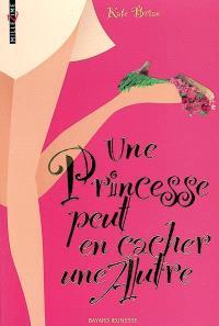 Une princesse peut en cacher une autre