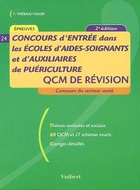 Concours d'entrée dans les écoles d'aides-soignants et d'auxiliaires de puériculture : QCM de révision : thèmes sanitaires et sociaux, 60 QCM et 27 schémas muets, corrigés détaillés