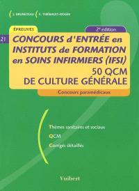Concours d'entrée en instituts de formation en soins infirmiers (IFSI) : 50 QCM de culture générale : thèmes sanitaires et sociaux, QCM, corrigés détaillés