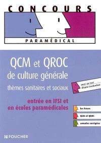 QCM et QROC de culture générale : thèmes sanitaires et sociaux : entrée en IFSI et en écoles paramédicales, les bases, annales corrigées