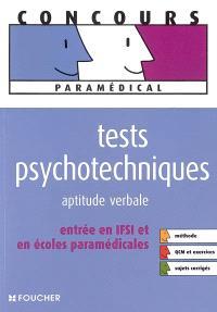 Tests psychotechniques : aptitude verbale : entrée en IFSI et en écoles paramédicales, méthode, QCM et exercices, sujets corrigés