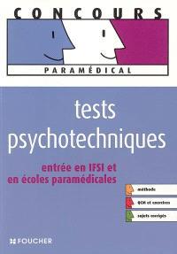 Tests psychotechniques : entrée en IFSI et en écoles paramédicales : méthode, QCM et exercices, sujets corrigés