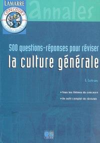 500 questions-réponses pour réviser la culture générale : tous les thèmes du concours, un outil complet de révision