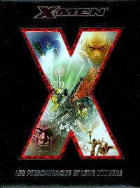 X-Men : les personnages et leur univers
