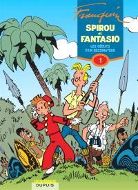Spirou et Fantasio. Volume 1, Les débuts d'un dessinateur