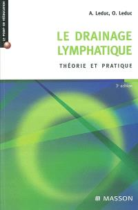 Le drainage lymphatique : théorie et pratique