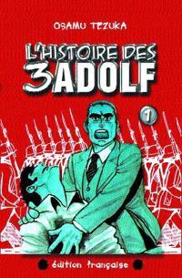 L'histoire des 3 Adolf. Volume 1