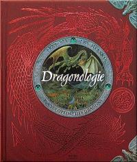 Dragonologie : encyclopédie des dragons du Dr. Ernest Drake