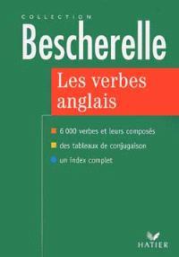 Les verbes anglais : 6000 verbes et leurs composés
