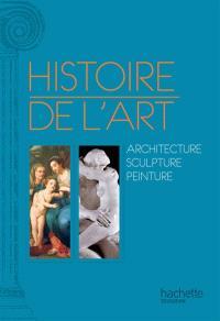 Histoire de l'art : peinture, sculpture, architecture