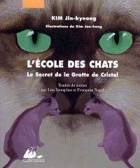 L'école des chats. Volume 1, Le secret de la grotte de cristal