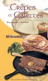 Crêpes et galettes : 85 recettes