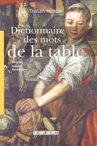 Dictionnaire des mots de la table : histoire, langue, patrimoine