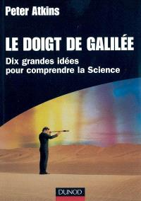 Le doigt de Galilée : dix grandes idées pour comprendre la science