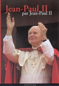 Jean-Paul II par Jean-Paul II