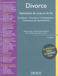 Divorce : séparations de corps et de fait : conditions, procédure, conséquences, contentieux de l'après-divorce