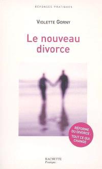 Le nouveau divorce : réforme du divorce : tout ce qui change