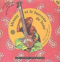 Shanti et le berceau de lune : un conte d'Inde pour découvrir le son du tambura