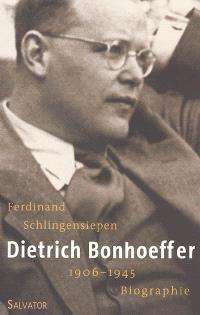 Dietrich Bonhoeffer, 1906-1945 : une biographie