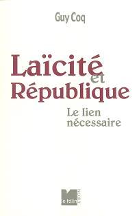 Laïcité et République : le lien nécessaire