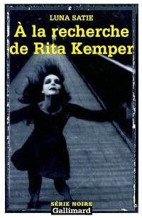 A la recherche de Rita Kemper