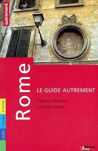 Rome : guide culturel et intime