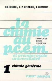 La Chimie au PCEM. Volume 1, Chimie générale