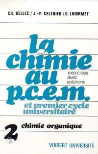 La Chimie au PCEM. Volume 2, Chimie organique