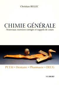 Chimie générale : nouveaux exercices corrigés et rappels de cours : PCEM, dentaire, pharmacie, DEUG