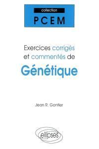 Exercices corrigés et commentés de génétique : PCEM 1, pharmacie, DEUG B, classes préparatoires