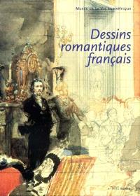 Dessins romantiques français, provenant de collections privées parisiennes : Musée de la vie romantique, 3 mai 2001-15 juill. 2001
