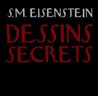 Sergueï Eisenstein, dessins secrets