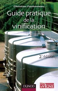 Guide pratique de la vinification