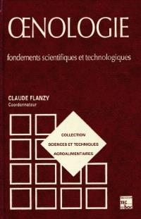 Oenologie : fondements scientifiques et technologiques