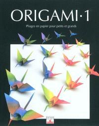 Origami. Volume 1, Pliages en papier pour petits et grands