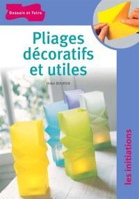 Pliages décoratifs et utiles