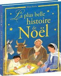 La plus belle histoire de Noël : d'après les évangiles de saint Luc et de saint Matthieu