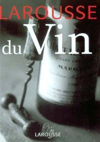 Larousse du vin : tous les vins du monde