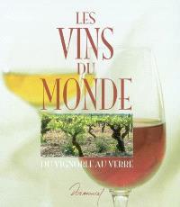 Les vins du monde : du vignoble au verre