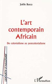 L'art contemporain africain : du colonialisme au postcolonialisme
