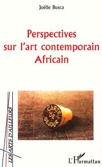 Perspectives sur l'art contemporain africain : 15 artistes