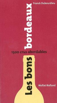 Les bons bordeaux : 1.500 crus abordables