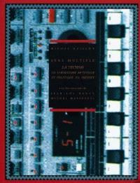 La techno : un laboratoire esthétique et politique du présent : sens multiple. Suivi de Entretiens