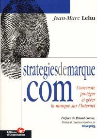 Strategiesdemarque.com : concevoir, protéger et gérer la marque sur l'Internet