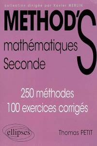 Méthod'S mathématiques seconde : 250 méthodes, 100 exercices corrigés