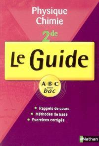 Physique-chimie, 2de : rappels de cours, méthodes de base, exercices corrigés