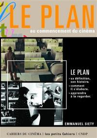 Le plan : au commencement du cinéma
