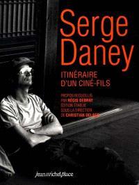 Serge Daney, itinéraire d'un ciné-fils
