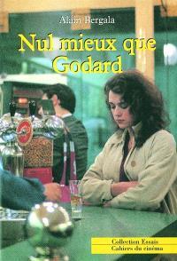 Nul mieux que Godard