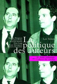 Petite anthologie des Cahiers du cinéma. Volume 4, La politique des auteurs, les textes : les Cahiers du cinéma, 1951-1963